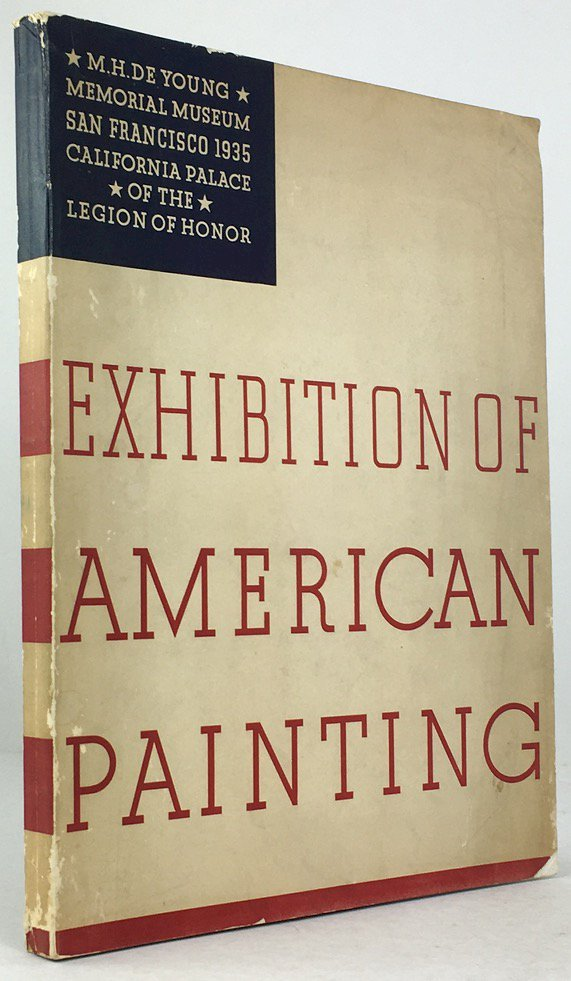 "Abbildung von ""Exhibition of American Painting. M.H. De Young Memorial Museum California Palace of the Legion of Honor June 7, to July 7, 1935."""